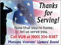 Visit the Montana Veterans' Upward Bound or call Joe Cobos at 657-2063